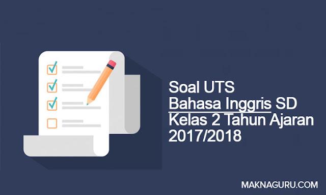 Soal UTS Bahasa Inggris SD Kelas 2 Tahun Ajaran 2017/2018