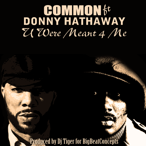 COMMON FT DONNIE HATHAWAY - U WERE MEANT 4 ME