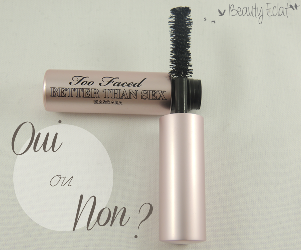 revue avis test too faced mascara better than sex