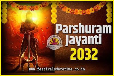 2032 Parshuram Jayanti Date and Time, 2032 Parshuram Jayanti Calendar