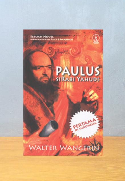 PAULUS SI RABI YAHUDI, Walter Wangerin