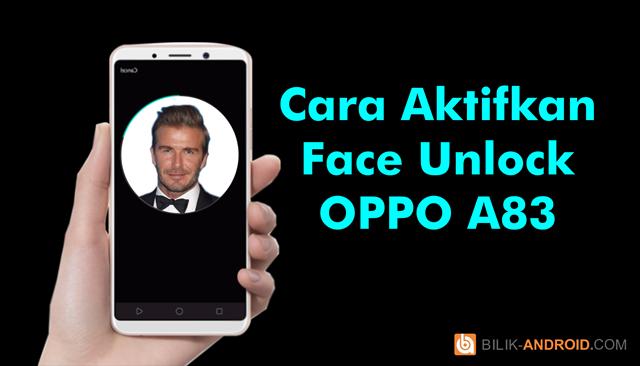 cara-mengaktifkan-face-unlock-pada-Oppo-A83-01, face-unlock-oppo-a83, face-unlock