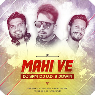 1-Maahi-Ve-Neha-Kakkar-Dj-SFM-Dj-UD-And-JOWIN-Remix