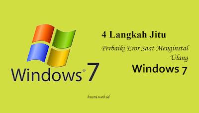 4 Langkah Jitu Perbaiki Eror Saat Menginstal Ulang Windows 7