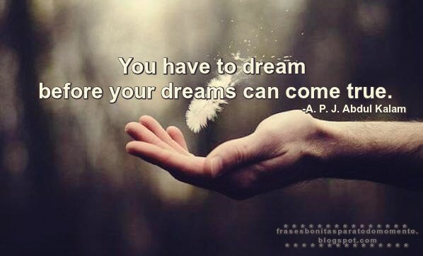 A. P. J. Abdul Kalam, Pretty quotes, Dreams Sayings and Quotes,