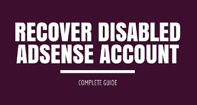 Recover Disabled AdSense Account