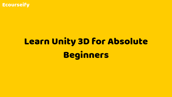 Learn Unity 3D for Absolute Beginners