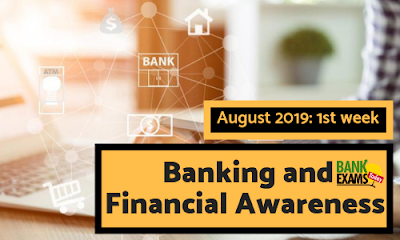 Banking and Financial Awareness August 2019: Week I
