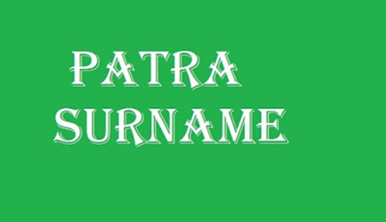 Origin of Patra Surname : Origin of Patra surname & caste