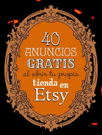 Promoción: 40 anuncios gratis al abrir tu tienda en Etsy