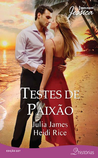 Testes de Paixão - Julia James, Heidi Rice