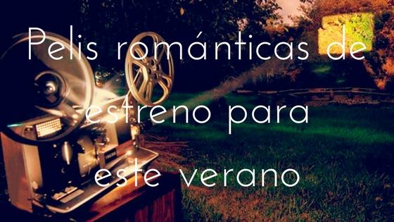 Estrenos de cine romántico 2017_Apuntes literarios de novela romántica