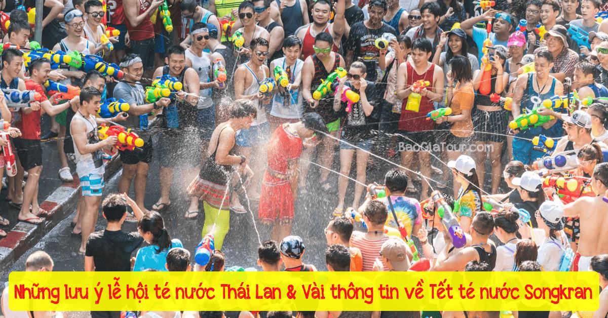 Những lưu ý lễ hội té nước Thái và vài thông tin về Tết té nước Songkran
