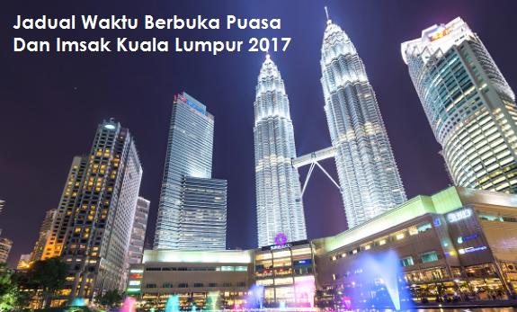 Waktu Berbuka Puasa Dan Imsak Kuala Lumpur 2017