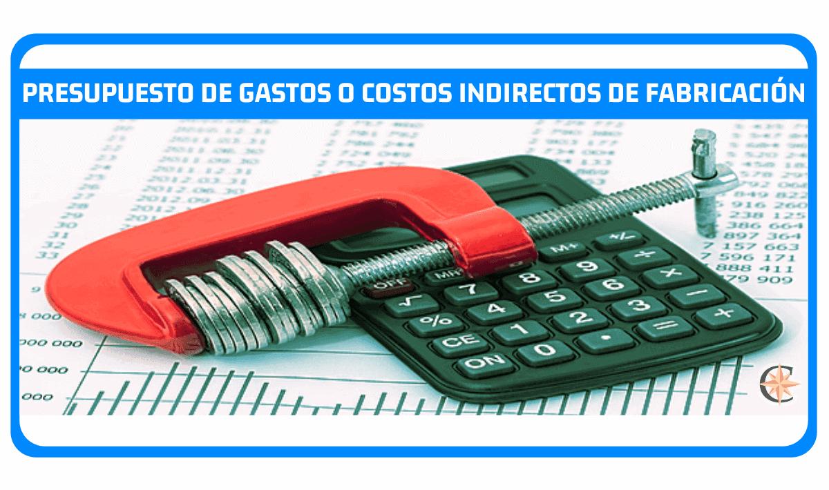 presupuesto de gastos o costos indirectos de fabricacion con ejemplo