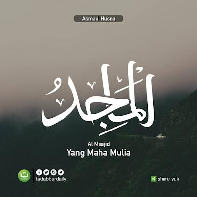 Asmaul Husna - Al Maajid (Sang Maha Empunya Kemuliaan) - (twitter.com)