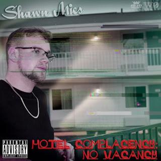 New Music Alert, Shawn Mics, Hotel Complacency: No Vacancy, New EP, Massachusetts, Hip Hop, Hip Hop Everything, Team Bigga Rankin, Promo Vatican,