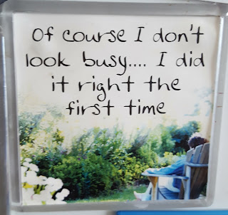 "A fridge magnet that says ""Of course I don't look busy... I did it right the first time."""