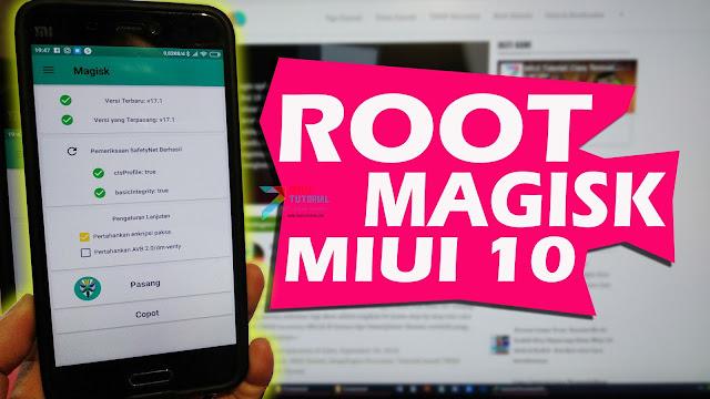 Miui 10 Terbaru Sudah Bisa Dipasangi Root Magisk? Bisa Banget: Cek Tutorial Cara Instalasinya Berikut Ini
