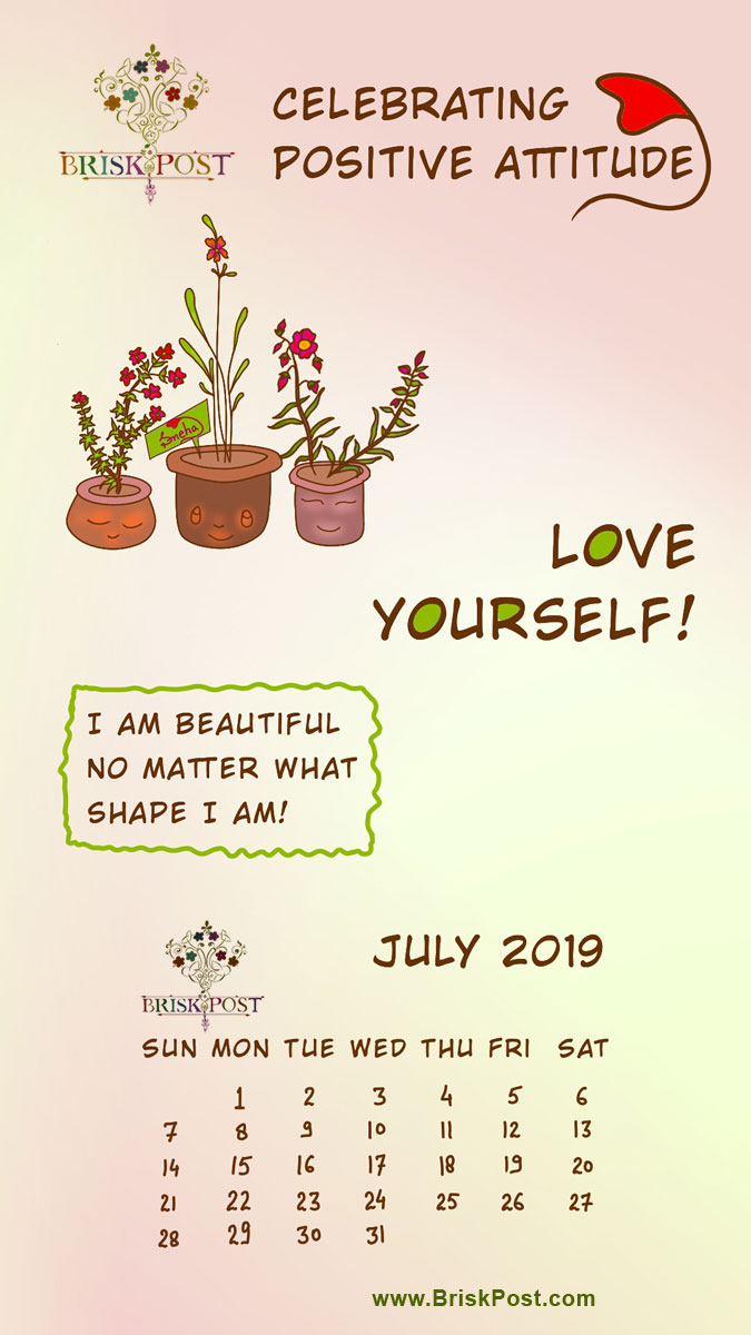 July 2019 calendar with speaking plants cartoon illustration saying, I am beautiful no matter what shape I am!