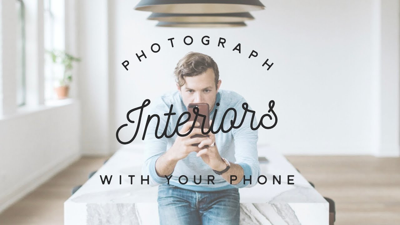 How to Photograph Interiors with Your Phone