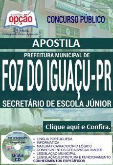 Apostila Concurso Prefeitura de Foz do Iguaçu 2016, Secretário de Escola Júnior