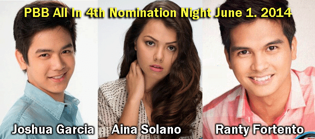 PBB All In 4th Nomination Night June 1. 2014 Ranty Fortento, Aina Solano, and Joshua Garcia