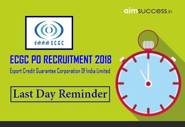 Last Date Reminder: ECGC PO Recruitment 2018