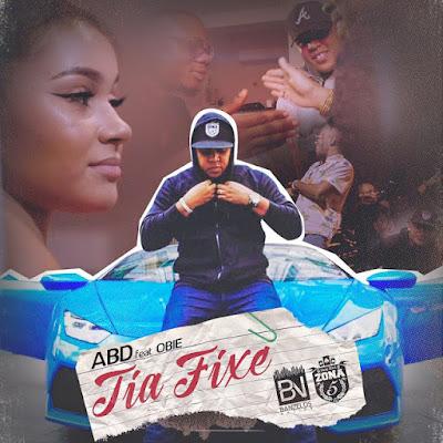 ABD Feat. Obie - Tia Fixe