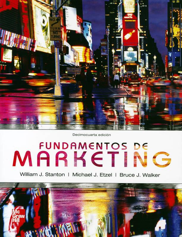 Fundamentos de marketing, 14va Edición – William J. Stanton, Michael J. Etzel y Bruce J. Walker
