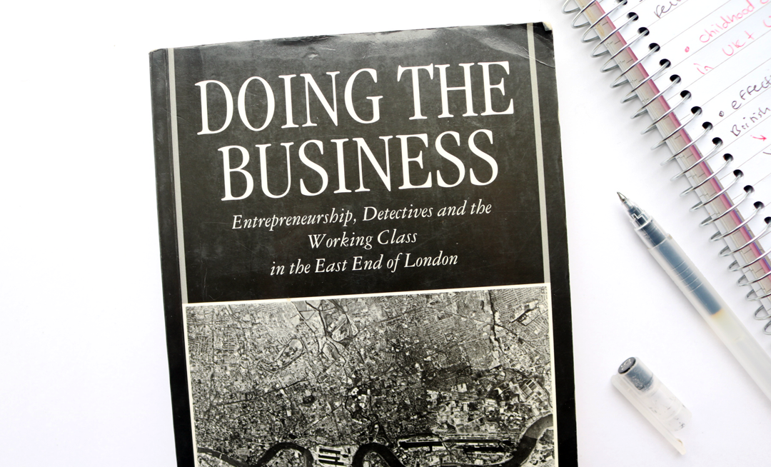 Doing The Business: Entrepreneurship, the Working Class, and Detectives in the East End of London by Dick Hobbs