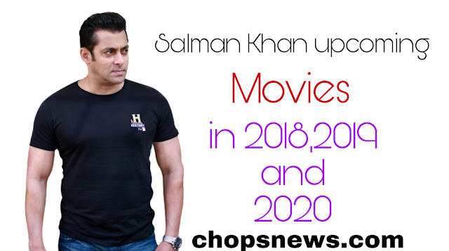 Salman Khan upcoming movies 2018, 2019, 2020 full list with release date