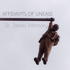 St James Infirmary - Affidavits Of Unease