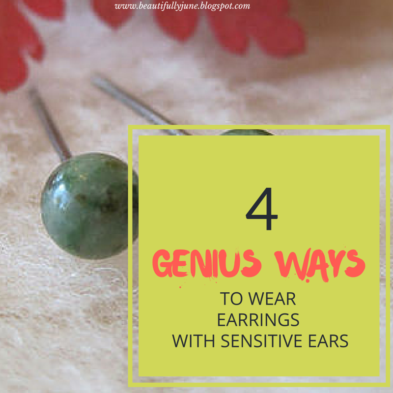 best ways to wear earrings with sensitive ears