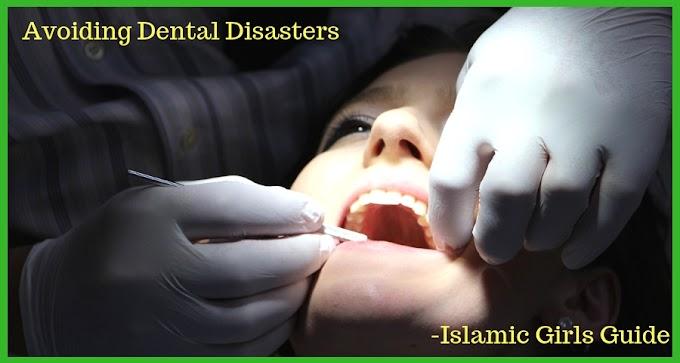 Avoiding Dental Disasters! | Islamic Girls Guide