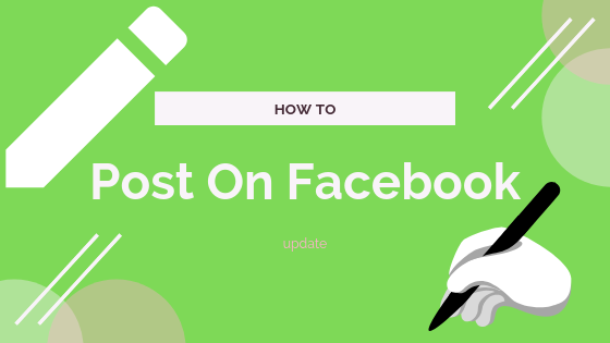 How Do You Post Something On Facebook<br/>