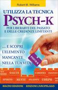 Utilizza la tecnica Psych-K - Robert Williams (miglioramento personale)