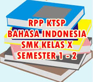 DOWNLOAD RPP MATA PELAJARAN BAHASA INDONESIA KELAS X SMK SEMESTER 1 2 DOC GRATIS TERBAIK TERBARU