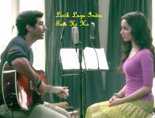 Lirik Lagu India Tum Hi Ho - Arijit Singh Ost. Aashiqui 2