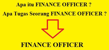 Apa Itu Finance Officer Fo Apa Tugas Dan Tanggung Jawab Seorang Finance Officer