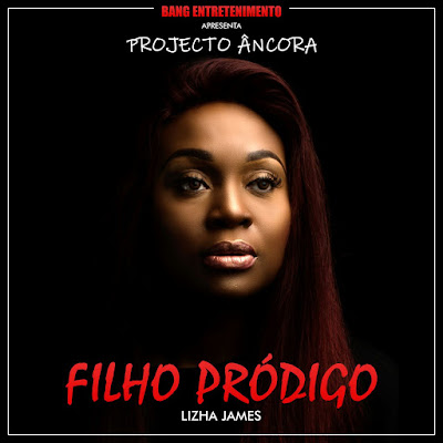 Lizha James - Filho Pródigo (Projecto Âncora) [2018]  | Download Mp3