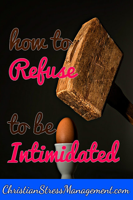 How to refuse to be intimidated