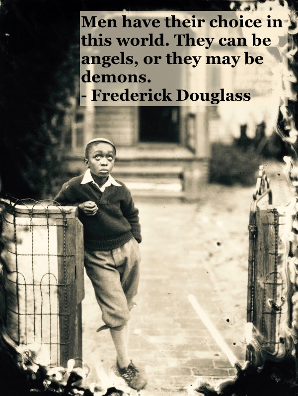 Photo of a young black boy leaning against the garden gate wearing a cap and short pants. c 1910s Men have a choice quote by Fredrick Douglass. Other stories of Racism and Civil Rights. Well said, Mr. Douglass. marchmatron.com