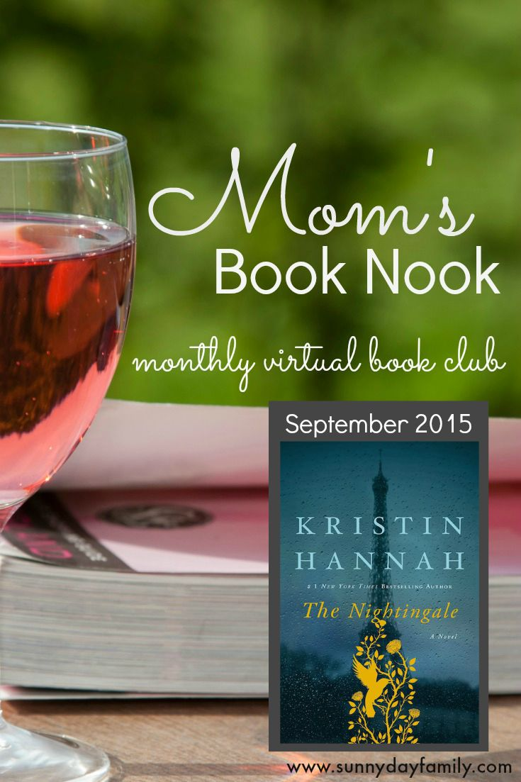 Join us online in September to read & discuss The Nightingale by Kristin Hannah! Part of the Mom's Book Nook monthly virtual book club.