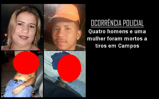 Quatro homens e uma mulher são mortos a tiros em Campos, RJ.