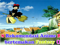 8 Rekomendasi Anime Romance bertemakan Fantasy (Part 3)