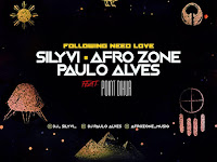 Silyvi Feat Afrozone , Paulo Alves & Point Dikua - Following Need Love (AfroHouse) [Download]