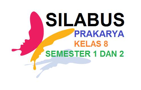 Silabus Prakarya Kelas 8 Semester 1 Dan 2 Tahun Pelajaran 2018 2019 Prakarya Indramayu