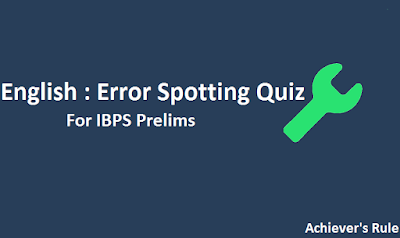 English Quiz: Spotting Errors for IBPS PO Prelims