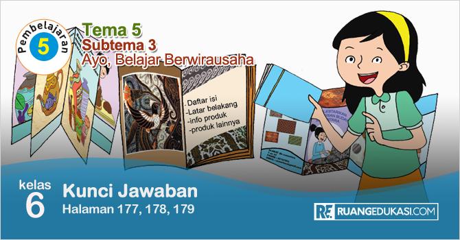 Kunci Jawaban Tematik Tema 5 Kelas 6 Halaman 177, 178, 179 Kurikulum 2013